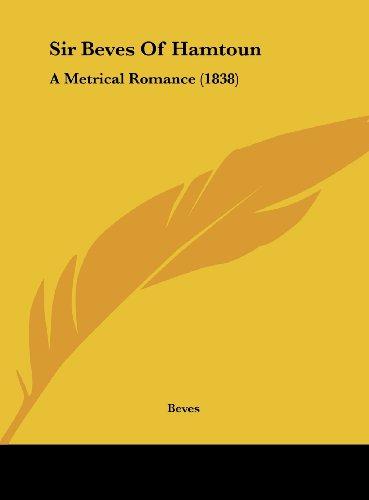 9781162212340: Sir Beves of Hamtoun: A Metrical Romance (1838)