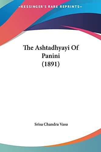 9781162212784: The Ashtadhyayi Of Panini (1891)