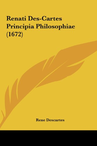 9781162213361: Renati Des-Cartes Principia Philosophiae (1672) (Latin Edition)
