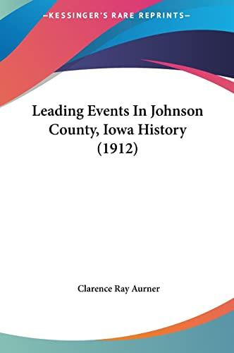 9781162216669: Leading Events In Johnson County, Iowa History (1912)