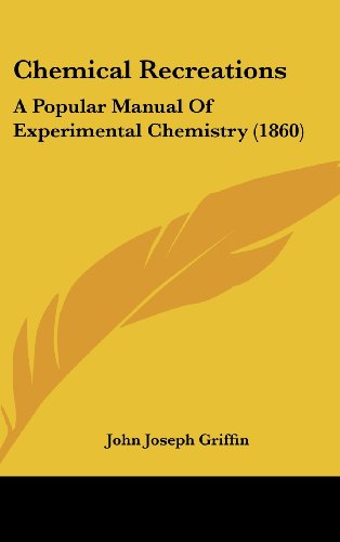 9781162216782: Chemical Recreations: A Popular Manual of Experimental Chemistry (1860)