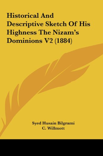 9781162217154: Historical and Descriptive Sketch of His Highness the Nizam's Dominions V2 (1884)