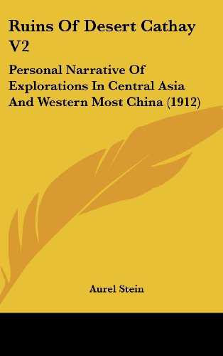 9781162217239: Ruins Of Desert Cathay V2: Personal Narrative Of Explorations In Central Asia And Western Most China (1912)