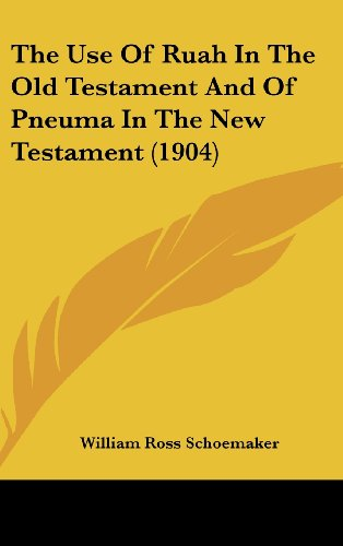 9781162223551: The Use Of Ruah In The Old Testament And Of Pneuma In The New Testament (1904)