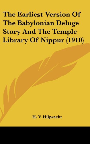 9781162224756: The Earliest Version Of The Babylonian Deluge Story And The Temple Library Of Nippur (1910)