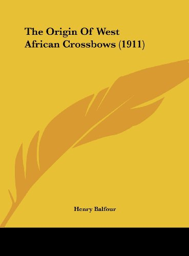 9781162230184: The Origin Of West African Crossbows (1911)