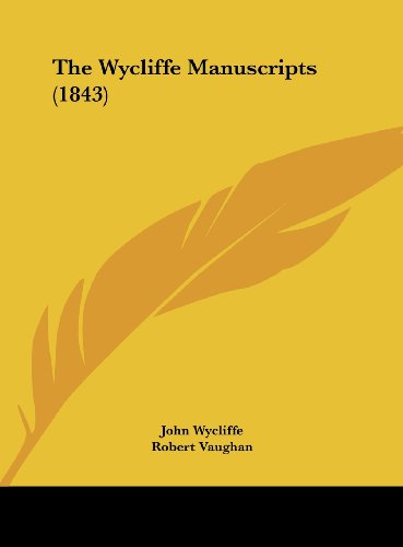 9781162236759: The Wycliffe Manuscripts (1843)