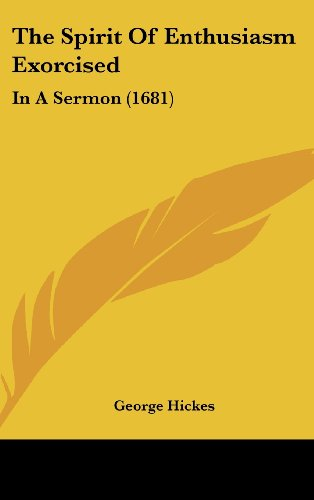 9781162244334: The Spirit of Enthusiasm Exorcised: In a Sermon (1681)