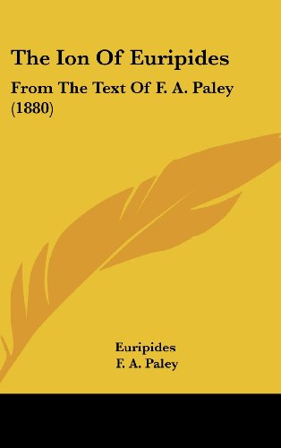 The Ion of Euripides: From the Text of F. A. Paley (1880) (1162245964) by Euripides; F. A. Paley