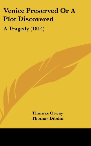 9781162246864: Venice Preserved or a Plot Discovered: A Tragedy (1814)