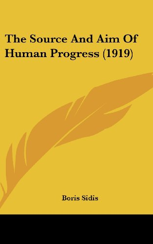 9781162247458: The Source And Aim Of Human Progress (1919)