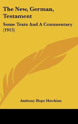 9781162248141: The New, German, Testament: Some Texts And A Commentary (1915)