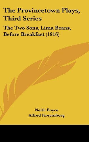 9781162248899: The Provincetown Plays, Third Series: The Two Sons, Lima Beans, Before Breakfast (1916)