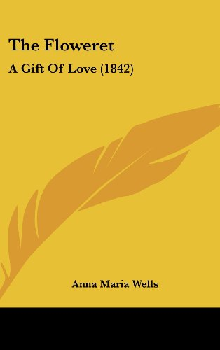 9781162251073: The Floweret: A Gift of Love (1842)