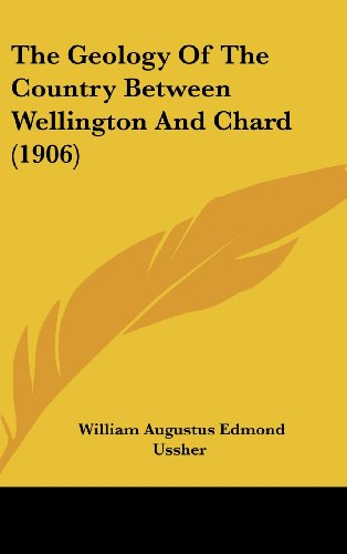 9781162251103: The Geology Of The Country Between Wellington And Chard (1906)