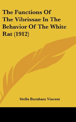 9781162253879: The Functions Of The Vibrissae In The Behavior Of The White Rat (1912)