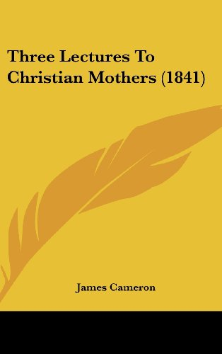 9781162254579: Three Lectures to Christian Mothers (1841)