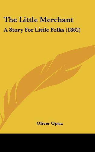 9781162255422: The Little Merchant: A Story for Little Folks (1862)