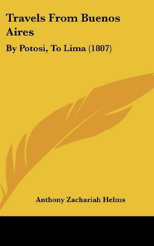 9781162255668: Travels From Buenos Aires: By Potosi, To Lima (1807)