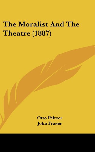 9781162256047: The Moralist And The Theatre (1887)