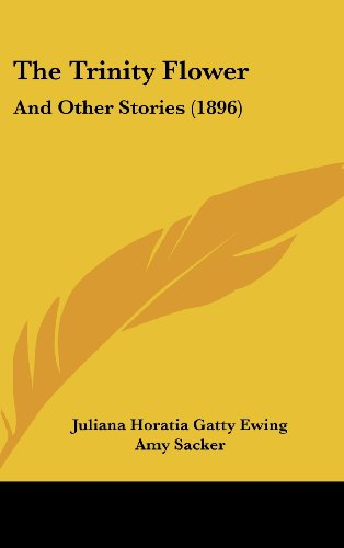 9781162256290: The Trinity Flower: And Other Stories (1896)