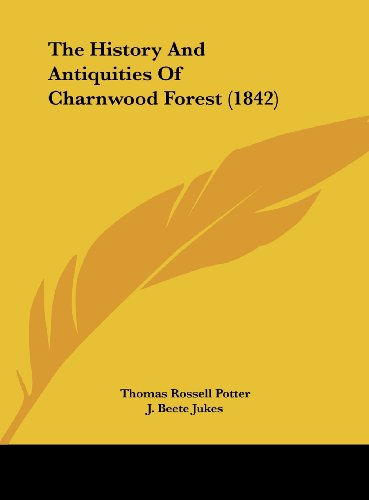 9781162261218: The History and Antiquities of Charnwood Forest (1842)