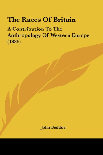 9781162261287: The Races of Britain: A Contribution to the Anthropology of Western Europe (1885)