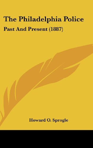 9781162263144: The Philadelphia Police: Past And Present (1887)