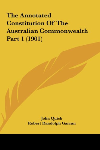 9781162265063: The Annotated Constitution Of The Australian Commonwealth Part 1 (1901)