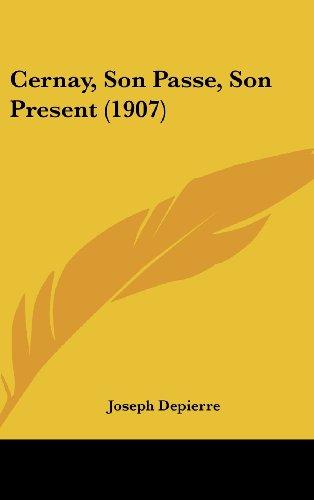 9781162265438: Cernay, Son Passe, Son Present (1907)