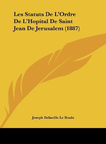 9781162266275: Les Statuts De L'Ordre De L'Hopital De Saint Jean De Jerusalem (1887) (French Edition)