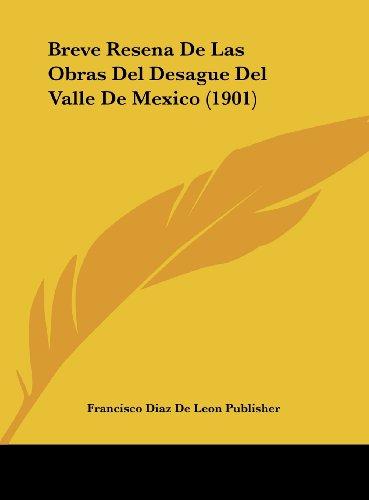 9781162269337: Breve Resena De Las Obras Del Desague Del Valle De Mexico (1901) (Spanish Edition)