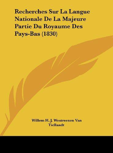 9781162273815: Recherches Sur La Langue Nationale De La Majeure Partie Du Royaume Des Pays-Bas (1830) (French Edition)