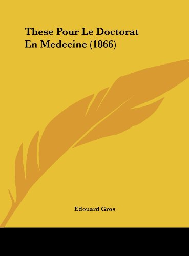 9781162273976: These Pour Le Doctorat En Medecine (1866) (French Edition)