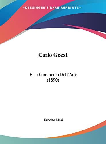 9781162274805: Carlo Gozzi: E La Commedia Dell' Arte (1890) (Italian Edition)