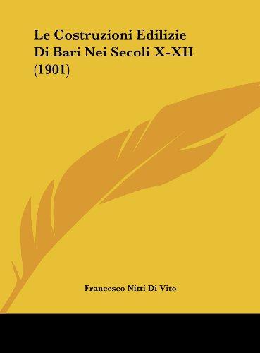 9781162278278: Le Costruzioni Edilizie Di Bari Nei Secoli X-XII (1901)