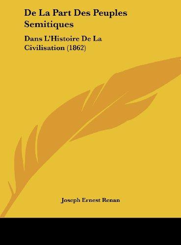 9781162287058: De La Part Des Peuples Semitiques: Dans L'Histoire De La Civilisation (1862) (French Edition)