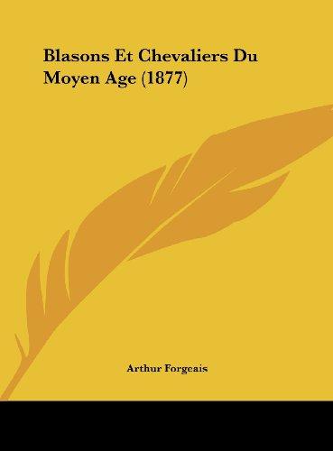 9781162297514: Blasons Et Chevaliers Du Moyen Age (1877) (French Edition)