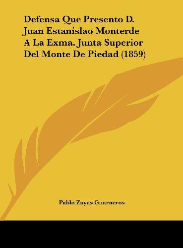 9781162297613: Defensa Que Presento D. Juan Estanislao Monterde a la Exma. Junta Superior del Monte de Piedad (1859)