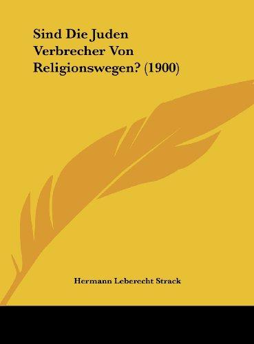 9781162299136: Sind Die Juden Verbrecher Von Religionswegen? (1900) (German Edition)