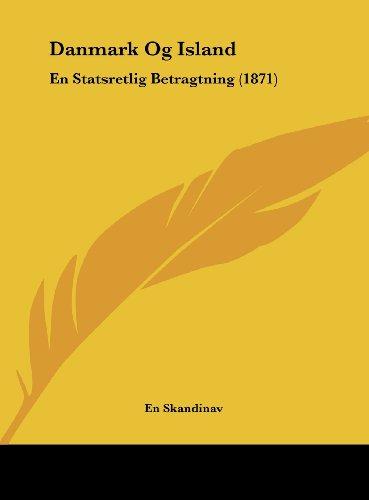 9781162300153: Danmark Og Island: En Statsretlig Betragtning (1871) (Chinese Edition)