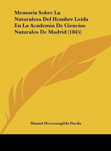 9781162302126: Memoria Sobre La Naturaleza del Hombre Leida En La Academia de Ciencias Naturales de Madrid (1845)