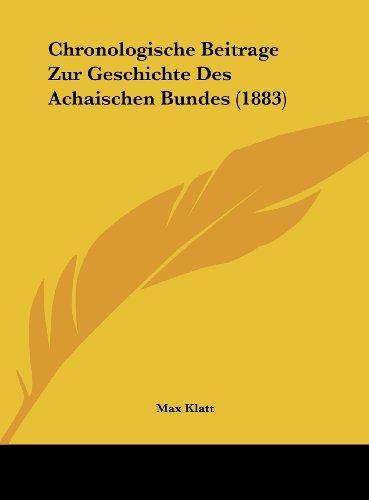 9781162303154: Chronologische Beitrage Zur Geschichte Des Achaischen Bundes (1883)