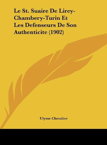 9781162305004: Le St. Suaire De Lirey-Chambery-Turin Et Les Defenseurs De Son Authenticite (1902) (French Edition)