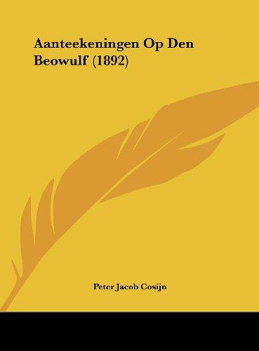 9781162305752: Aanteekeningen Op Den Beowulf (1892) (Chinese Edition)