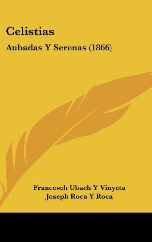 9781162313696: Celistias: Aubadas Y Serenas (1866) (Spanish Edition)