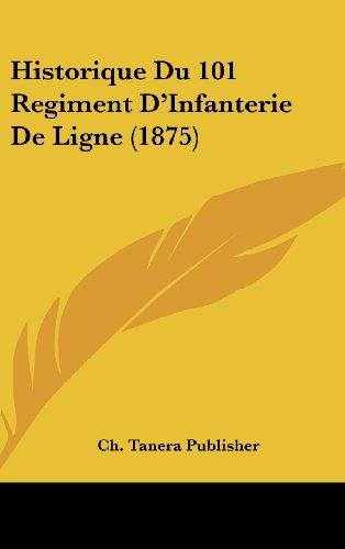 9781162315881: Historique Du 101 Regiment D'Infanterie De Ligne (1875) (French Edition)
