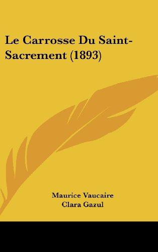 9781162316048: Le Carrosse Du Saint-Sacrement (1893) (French Edition)
