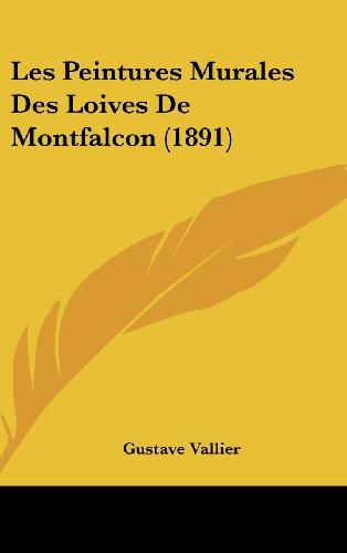 9781162319483: Les Peintures Murales Des Loives de Montfalcon (1891)