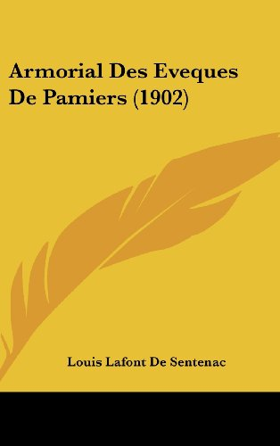 9781162320526: Armorial Des Eveques De Pamiers (1902) (French Edition)